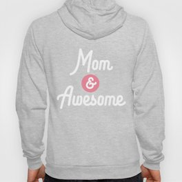 Mom and Awesome Mothersday T-Shirt D11pn Hoody