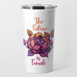 The future is female feminist lettering Travel Mug