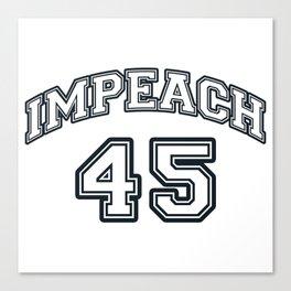 Impeach 45 Canvas Print