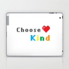 Choose to be Kind Laptop & iPad Skin