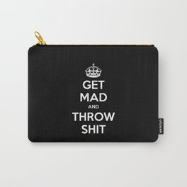 Keep Calm and Get Mad and Throw Shit Carry-All Pouch