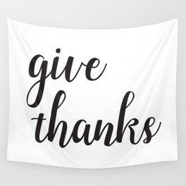 Give Thanks Black Lettering Design Wall Tapestry