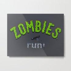 ZOMBIES, run! Metal Print