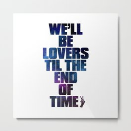LOVERS TIL THE END OF TIME Metal Print