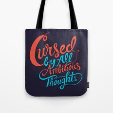 Cursed by all Ambitious Thoughts Tote Bag
