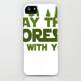 Funny Hiking Forest T Shirt - Happy Earth Day T Shirt iPhone Case