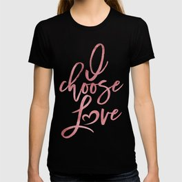 I choose love rose   pink watercolor Women's march T-shirt