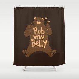 Rub My Belly Shower Curtain
