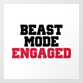 Beast Mode Engaged Gym Quote Art Print