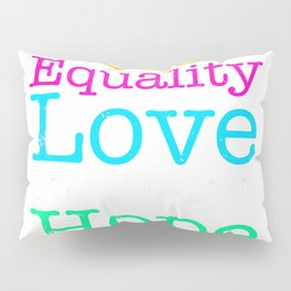 Peace Love Inclusion Equality Diversity Hope T-Shirt Pillow Sham