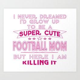 A Super cute Football Mom Art Print