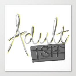 Adult-Ish Canvas Print
