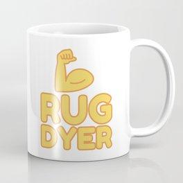 RUG DYER - funny job gift Coffee Mug