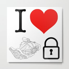 I Love Differential Locks Metal Print