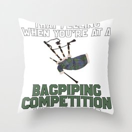 Bagpiper Gift Bagpiping Competition Hear an Early E Throw Pillow