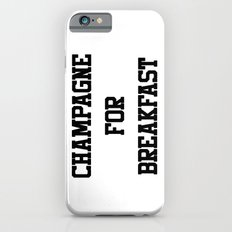 Champagne For Breakfast Slim Case iPhone 6