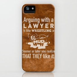 Lawyers favorite thing to do iPhone Case