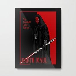 Darth Maul, Say Goodnight To the Badguy Metal Print