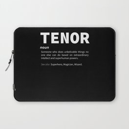 Tenor Definition Singer Gift Ideas Singing Gifts Laptop Sleeve