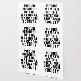 Proud Member of the National Sarcasm Society Wallpaper