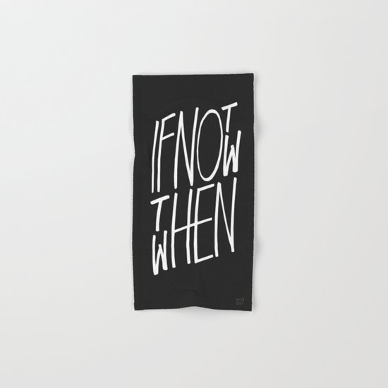 If Not Now Then When Hand & Bath Towel