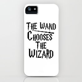 The wand chooses the wizard iPhone Case