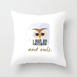 I Run On Caffeine Owls Coffee Lovers Nocturnal Birds Night Hunter Animals Wildlife Wilderness Gift Throw Pillow