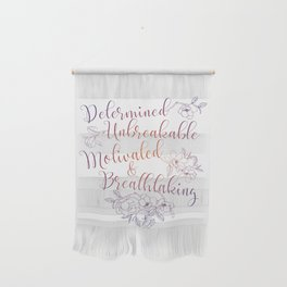 Determined. Unbreakable. Motivated. Breathtaking. Wall Hanging