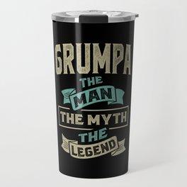 Grumpa The Myth The Legend Travel Mug