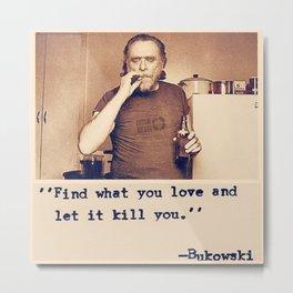 Charles Bukowski Quotes Metal Print