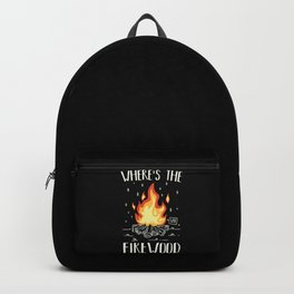 Camping - Wheres The Firewood Backpack