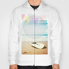 you can't stop the waves, but you can learn to surf Hoody