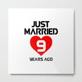 JUST MARRIED 9 YEARS AGO Metal Print
