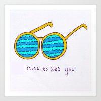 Nice To Sea You Art Print