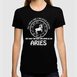 All Men are Creataed Equally,Best are Born as a Aries T-Shirts and Hoodies T-shirt