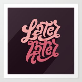 Later Hater Art Print