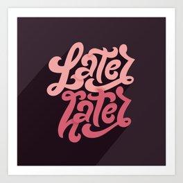 Later Hater Art Print