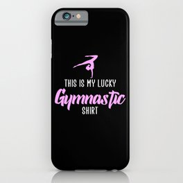 lucky gymnastic shirt iPhone Case