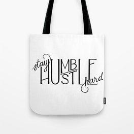 Stay Humble, Hustle Hard Tote Bag