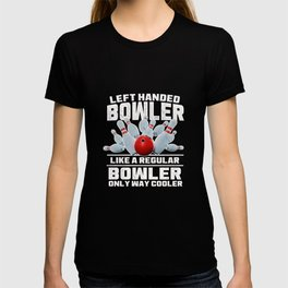 Left handed bowler quote T-shirt