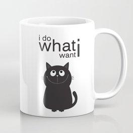 I do what i want Coffee Mug