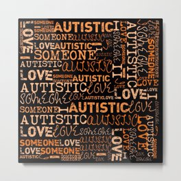 I Love Someone Autistic  Metal Print