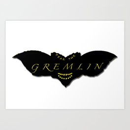 Fear the Gremlin Art Print