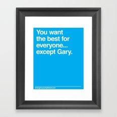 ...Except Gary Framed Art Print