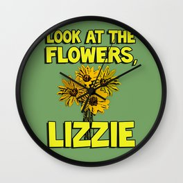 Look At The Flowers, Lizzie#1 Wall Clock