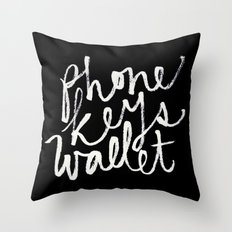 phone, keys, wallet! Throw Pillow