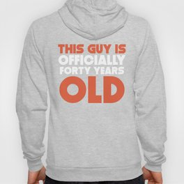 This Guy Is Officially Forty Years Old Hoody