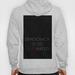 Democracy is so overrated - tvshow Hoody