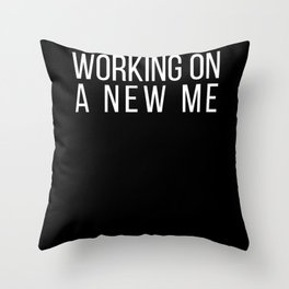 Motivational Working On A New Me Gift Throw Pillow