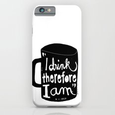 I drink, therefore I am iPhone 6s Slim Case